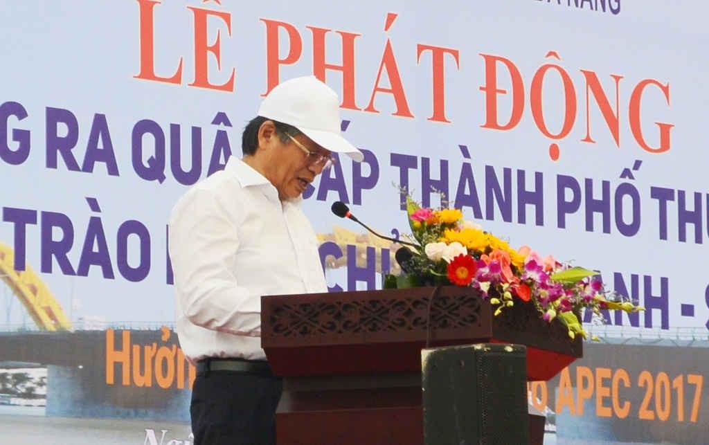 Phó Chủ tịch Nguyễn Ngọc Tuấn kêu gọi mỗi người dân cùng nhau tham gia làm sạch môi trường Đà Nẵng