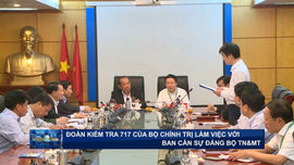 Đoàn kiểm tra 717 của Bộ Chính trị làm việc với Ban Cán sự Đảng Bộ TN&MT