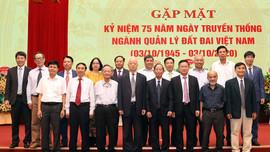 Gặp mặt truyền thống nhân kỷ niệm 75 năm ngày thành lập ngành Quản lý đất đai