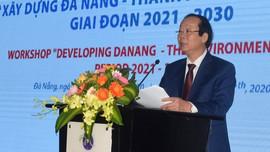Đà Nẵng Xây dựng thành phố môi trường giai đoạn 2021 - 2030