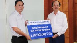 Bộ TN&MT trao 1,2 tỷ đồng hỗ trợ Quảng Nam khắc phục hậu quả thiên tai