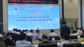 """Hội thảo """"Giải pháp, công nghệ cảnh báo sớm sạt lở đất đá, lũ bùn đá vùng núi Việt Nam"""""""