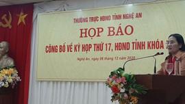 Nghệ An: Họp báo chương trình kỳ họp thứ 17 – HĐND tỉnh khóa XVII
