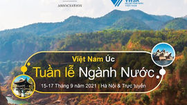Tuần lễ Nước Việt Nam – Úc 2021: An toàn cấp nước hướng tới sự phát triển bền vững