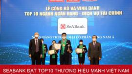 SeABank lọt Top 25 Thương hiệu tài chính dẫn đầu và Top 10 Thương hiệu mạnh Việt Nam