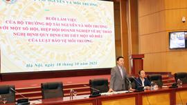 Thống nhất các nội dung trongdự thảo Nghị định Quy định chi tiết một số điều của Luật Bảo vệ môi trường