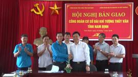 Tiếp nhận công đoàn và đoàn thanh niên Đài KTTV Nam Định về Đài KTTV Đồng bằng Bắc Bộ