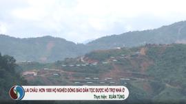 Lai Châu: Hơn 1000 hộ nghèo đồng bào dân  tộc vùng khó khăn được hỗ trợ nhà ở