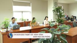 Chi đoàn Báo TN&MT với hành trình xanh hóa văn phòng