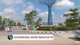Dự án Phố Nối House – Hưng Yên: Tranh cãi vì phải xây thô