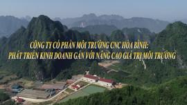 Công ty Cổ phần Môi trường CNC Hòa Bình: Phát triển kinh doanh gắn với nâng  cao giá trị môi trường