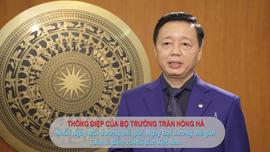 Thông điệp của Bộ trưởng Trần Hồng Hà nhân Ngày Môi trường thế giới và Ngày Đại dương thế giới