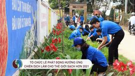Tổ chức Lễ phát động Hưởng ứng Chiến dịch Làm cho thế giới sạch hơn 2021