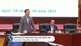 Cần bảo vệ thành quả của Luật Bảo vệ môi trường 2020