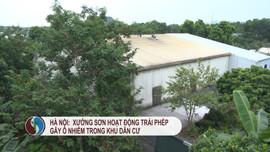 Hà Nội: Xưởng sơn hoạt động trái phép gây ô nhiễm tại khu dân cư