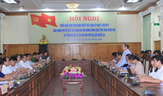 Sớm hoàn thành việc xác định địa giới hành chính Quảng Trị - Thừa Thiên Huế