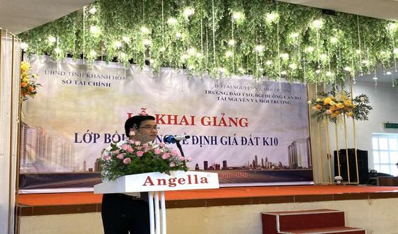 Khai giảng lớp bồi dưỡng về định giá đất khóa 10 năm 2020 tại tỉnh Khánh Hòa