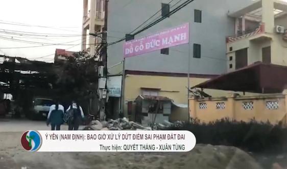 UBND tỉnh Nam Định chỉ đạo xử lý nghiêm vi phạm đất đai theo phản ánh của Báo TN&MT