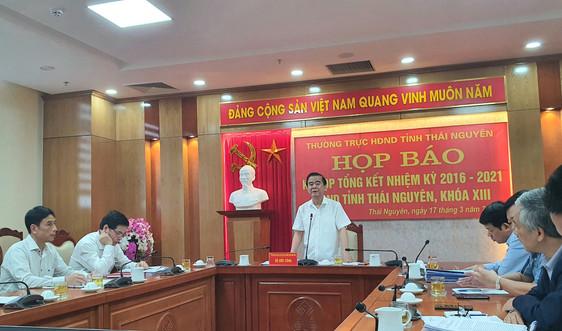 Kỳ họp tổng kết nhiệm kỳ 2016 - 2021 HĐND tỉnh Thái Nguyên, khóa XIII sẽ khai mạc vào ngày 22/3