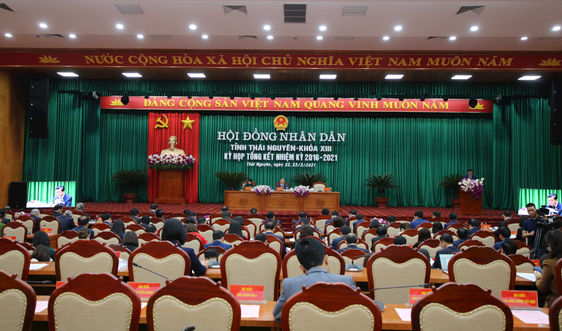 Thái Nguyên: HĐND tỉnh khóa XIII họp tổng kết nhiệm kỳ 2016-2021.