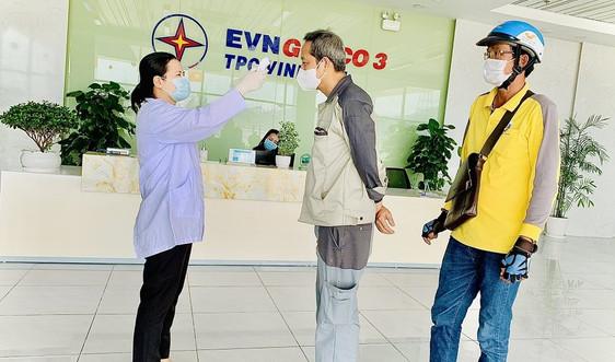 Nhiệt điện Vĩnh Tân triển khai các biện pháp chống dịch, đảm bảo sản xuất điện