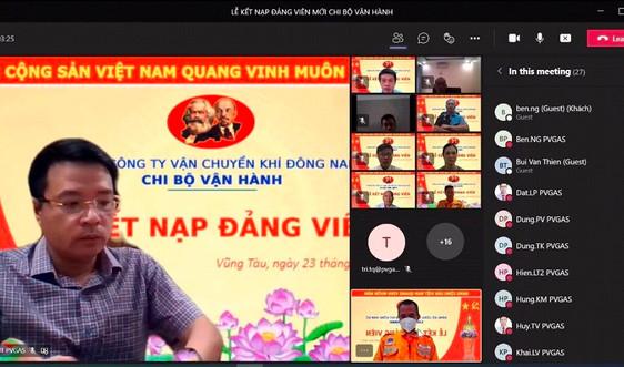Khí Đông Nam: Chi bộ vận hành  kết nạp đảng viên mới qua hình thức trực tuyến