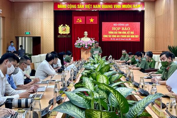 Bộ Công an họp báo về kết quả công tác 6 tháng đầu năm 2021