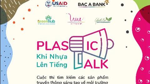 Cuộc thi Plastic Talk cho giới trẻ - Tổng giá trị giải thưởng 42 triệu đồng